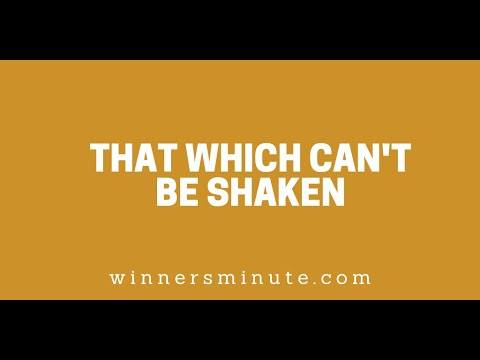 That Which Cant Be Shaken // The Winner's Minute With Mac Hammond