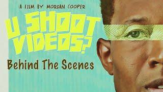 U SHOOT VIDEOS?  a film by Morgan Cooper | Behind the Scenes