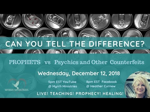 Prophets vs Psychics and Other Counterfeits - Can You Tell The Difference?-