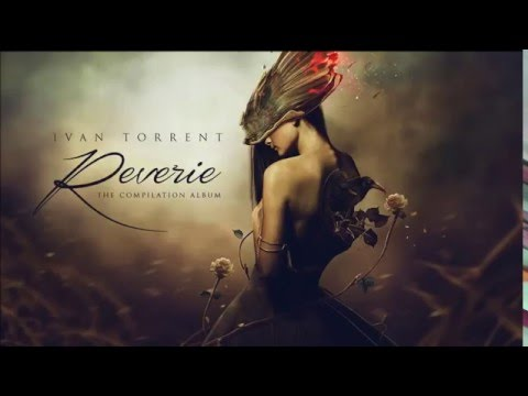 Ivan Torrent Rêverie  Full Album - UC5Ad0SeElco9D9_NMx8fc4w
