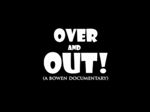 OVER AND OUT - Bowen Uni Documentary 2013 THE ULTIMATE SET