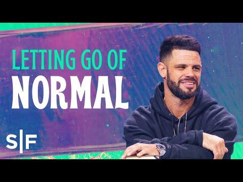 Letting Go of Normal  Steven Furtick