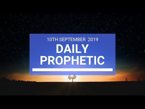 Daily Prophetic 10 September 2019 Word 2