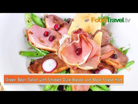 สลัดถั่วแขกกับอกเป็ดรมควัน Green Bean Salad with Smoked Duck Breast and Black Forest Ham - foodtraveltvchannel