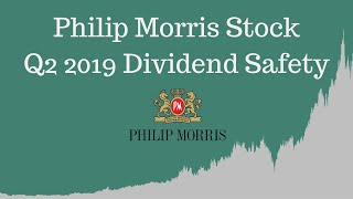 Philip Morris PM Stock: Q2 2019 Dividend Safety Update