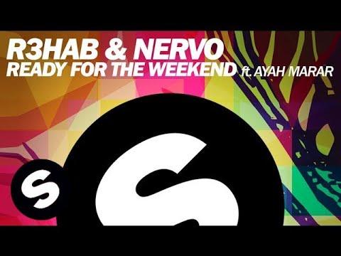 R3HAB & NERVO - Ready For The Weekend ft. Ayah Marar (Club Mix) - UCpDJl2EmP7Oh90Vylx0dZtA