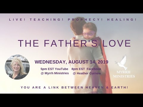 Encountering the Father's Love  Aug. 14th / Part 3