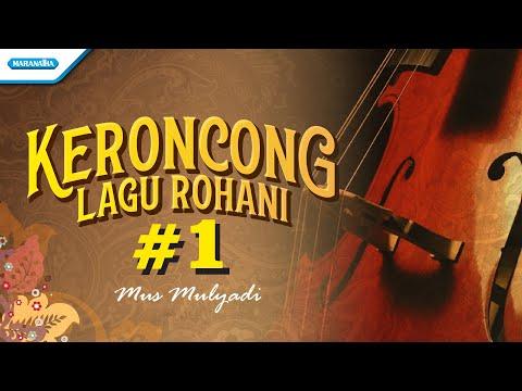 Keroncong Lagu Rohani #1 - Mus Mulyadi (with lyric)