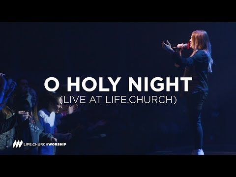 O Holy Night - Life.Church Worship Christmas 2018