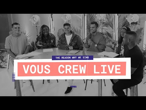 VOUS CREW LIVE  THE REASON WHY WE SING