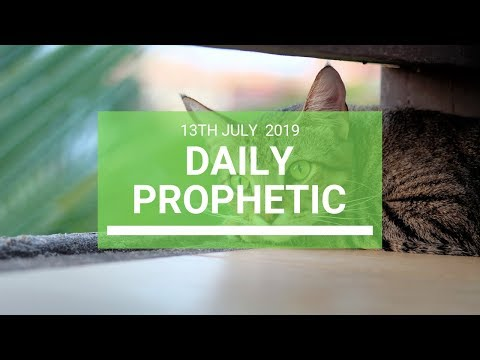Daily Prophetic 13 July Word 7
