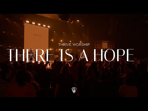 There Is A Hope - Thrive Worship (Live from Sacramento)
