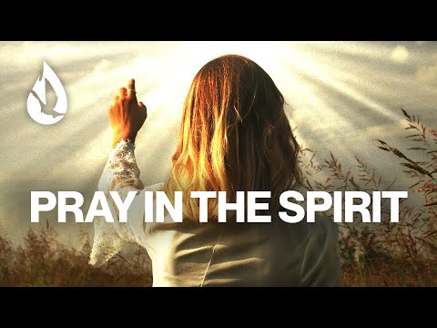 How to Pray in the Holy Spirit