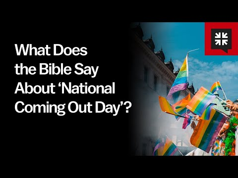 What Does the Bible Say About National Coming Out Day? // Ask Pastor John