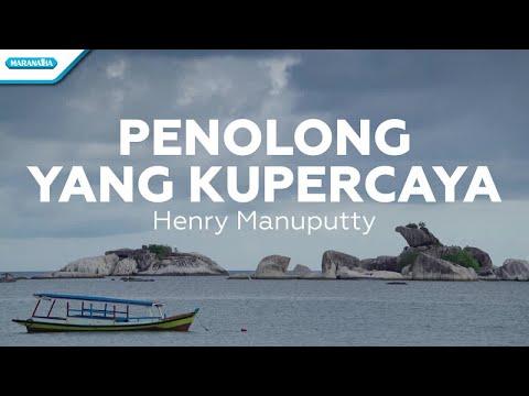 Penolong Yang Ku Percaya - Henry Manuputty (with lyric)