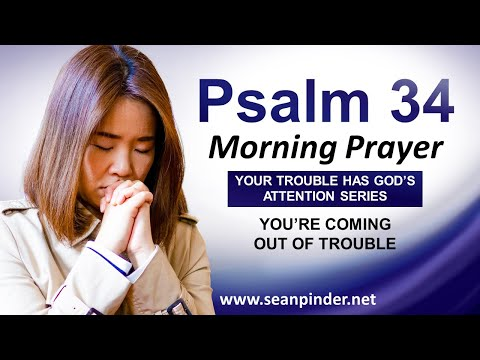 Youre COMING OUT of Trouble - Morning Prayer