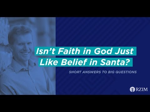 49. Isn't Faith in God Just Like Belief in Santa?
