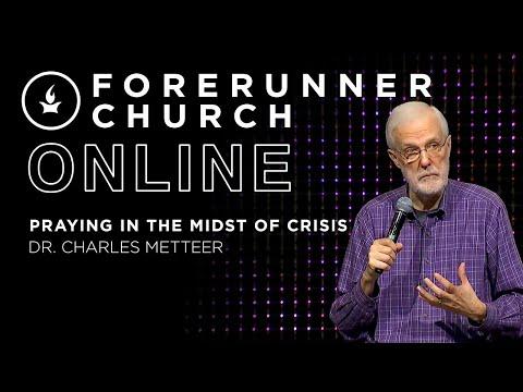 Praying in the Midst of Crisis  Chuck Metteer