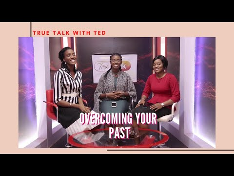OVERCOMING YOUR PAST TRUE TALK WITH TED S03E08