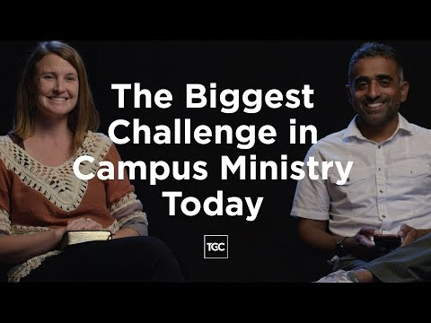The Biggest Challenge in Campus Ministry Today