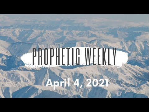 Prophetic Weekly - April 4th (Easter Edition)