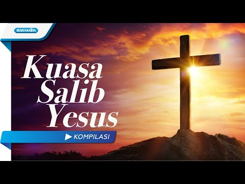 Kuasa Salib Yesus - Kompilasi (with lyric)