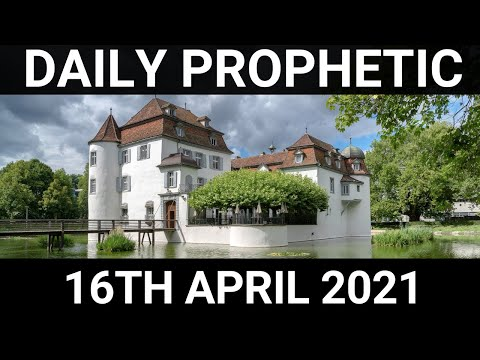 Daily Prophetic 16 April 2021 7 of 7