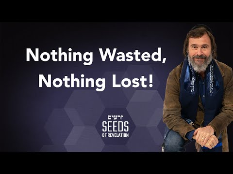 Nothing Wasted, Nothing Lost!