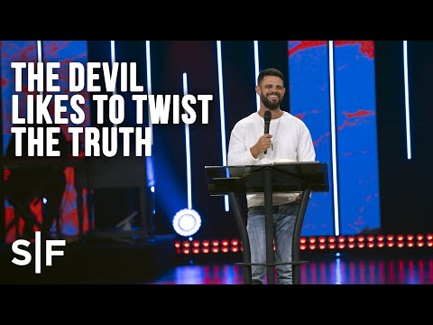 The Devil Likes To Twist The Truth  Steven Furtick