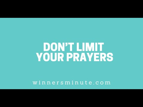 Dont Limit Your Prayers // The Winner's Minute With Mac Hammond