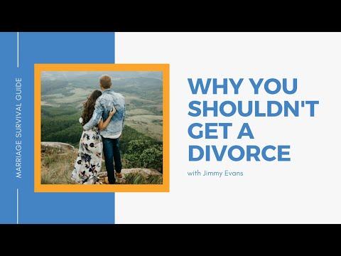 Why You Shouldn't Get a Divorce  Jimmy Evans