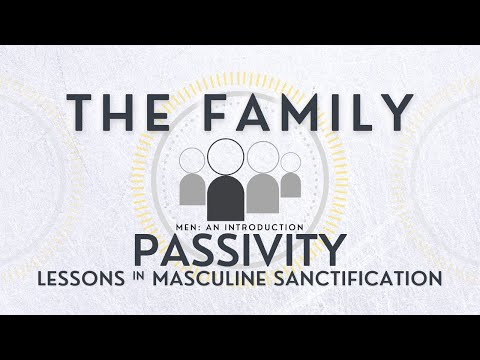 The Family: Men - Lessons in Masculine Sactification - Part 1 - Ask Pastor Tim