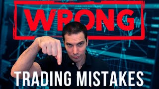 Biggest Trading Mistakes [It's Costing YOU $$]
