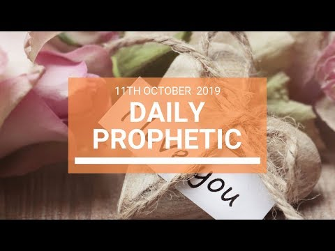 Daily Prophetic 11 October Word 8