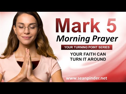 Your Faith Can TURN IT AROUND - Morning Prayer