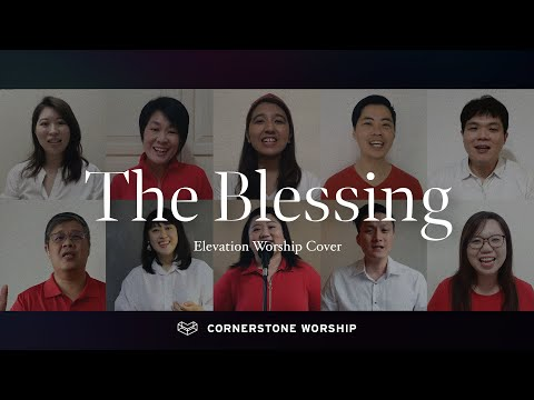 The Blessing (Elevation Worship) - Dong Ying & Lynette Li  Cornerstone Worship