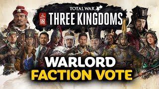 WARLORD FACTION VOTE - Total War: Three Kingdoms