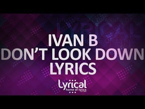 Ivan B - Don't Look Down (Prod. Kevin Peterson) Lyrics - UCnQ9vhG-1cBieeqnyuZO-eQ