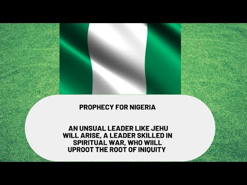 Jehu Business Leaders and an Unlikely Leader will Arise for Nigeria - June 29, 2020 Prophecy