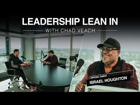 Leadership Lean In with Israel Houghton  Chad Veach