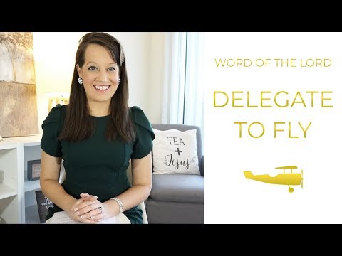 Word of the Lord: Delegate to Fly