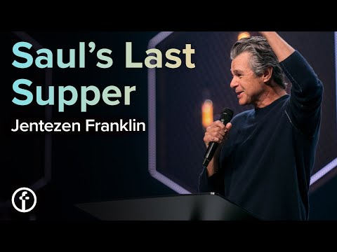 Sauls Last Supper  Pastor Jentezen Franklin