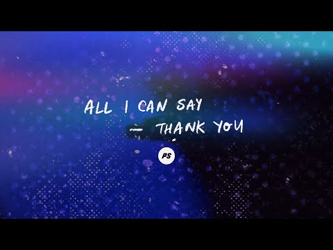 All I Can Say (Thank You)  Over It All  Planetshakers Official Lyric Video