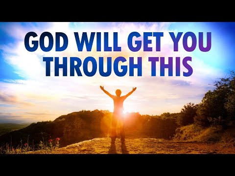 God Will Get You THROUGH This - Live Re-broadcast