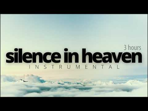 SILENCE IN HEAVEN  3 HOURS QUIET INSTRUMENTAL FOR READING AND PRAYER