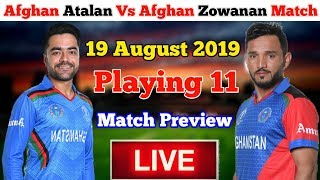 Afghan Atalan Vs Afghan Zowanan Match Playing 11, Match Preview | Live telecast Channels |