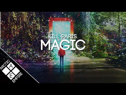 Kill Paris - Magic [Lyrics] | Electronic - UCpEYMEafq3FsKCQXNliFY9A
