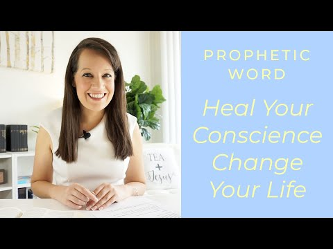 Prophetic Word: Your Conscience needs to be healed to move forward