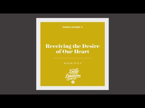 Receiving the Desire of Our Heart - Daily Devotion