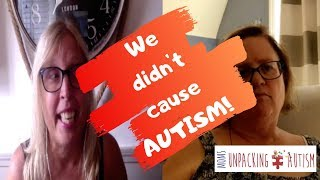 Moms Unpacking Autism Rant, Not our fault! Release Guilt!